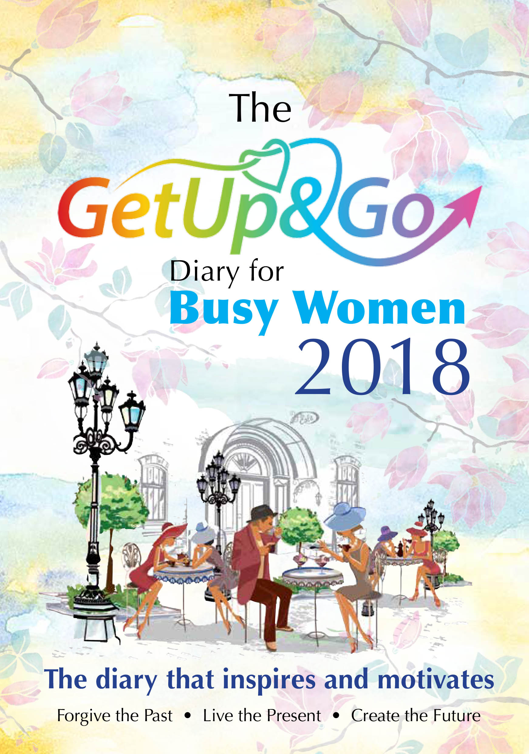 "The ""Get Up and Go"" Diary fo Busy Women 2018"